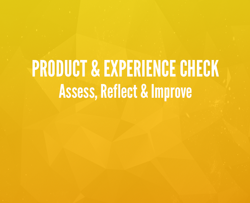 Product & Experience Check